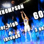 クレイトンプソンが第3クォーターまでで60点のキャリアハイを叩き出す大爆発