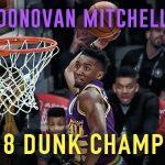 ジャズの新星ドノバンミッチェルが豪快ダンクを炸裂、NBAダンクコンテスト2018王者に輝く