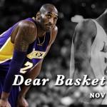 「親愛なるバスケットボールへ」引退を告げるコービーからの手紙